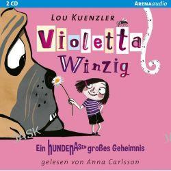 Hörbuch: Violetta Winzig 02. Ein hundenasengroßes Geheimnis  von Lou Kuenzler