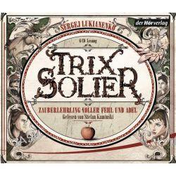 Hörbuch: Trix Solier, Zauberlehrling voller Fehl und Adel  von Sergej Lukianenko