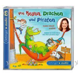 Hörbuch: Von Hexen, Drachen und Piraten. Isabel Abedi erzählt (CD)  von Isabel Abedi