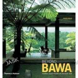 Beyond Bawa, Modern Masterworks of Monsoon Asia by David Robson, 9780500342381.