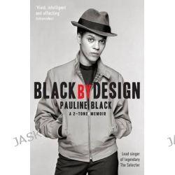 Black by Design, A 2-tone Memoir by Pauline Black, 9781846687914.