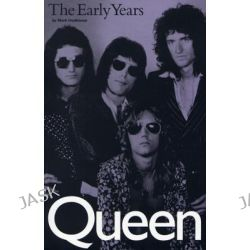 """Queen"", The Early Years by Mark Hodkinson, 9781844490127."