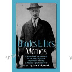 Charles E. Ives, Memos by Charles Ives, 9780393307566.