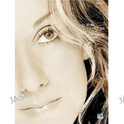 Celine Dion -- All the Way ... a Decade of Song, Piano Arrangements by Celine Dion, 9780769297088.