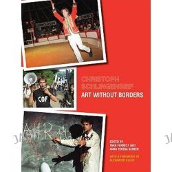 Christoph Schlingensief, Art without Borders by Tara Forrest, 9781841503196.