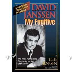 David Janssen - My Fugitive by Ellie Janssen, 9780988777859.
