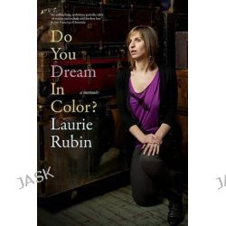 Do You Dream In Color by Laurie Rubin, 9781609804244.