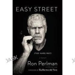 Easy Street (the Hard Way), A Memoir by Ron Perlman, 9780306823442.