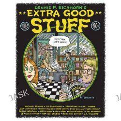 Extra Good Stuff by Dennis Eichhorn, 9780867198171.
