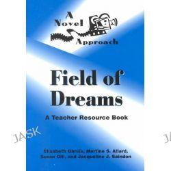 "A Novel Approach: Teacher's Resource Book, ""Field of Dreams"" by Elizabeth Gareis, 9780472085453."
