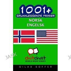1001+ Grunnleggende Fraser Norsk - Engelsk by Gilad Soffer, 9781506183787.
