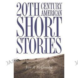 20th Century American Short Stories, Anthology, 22nd Century American Short Stories by Jean McConochie, 9780838461464.
