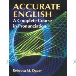 Accurate English, A Complete Course in Pronunciation by Rebecca M. Dauer, 9780130072535.