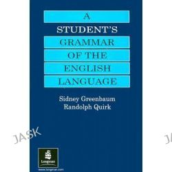 A Student's Grammar of the English Language, Grammar Reference by Sidney Greenbaum, 9780582059719.