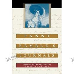 Fanny Kemble's Journals, The John Harvard Library by Fanny Kemble, 9780674004405.