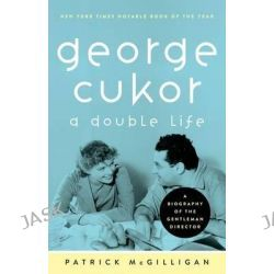 George Cukor, A Double Life by Patrick McGilligan, 9780816680382.