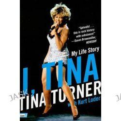 I, Tina, My Life Story by Tina Turner, 9780061958809.