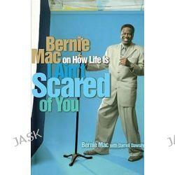 I Aint Scared of You, Bernie Mac on How Life Is by MAC BERNIE, 9780743428224.