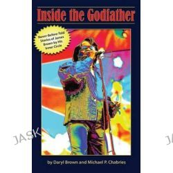 Inside the Godfather by Daryl Brown, 9781630687496.