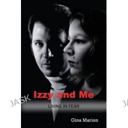 Izzy and Me, Living in Fear by Gina Marion, 9781511442480.