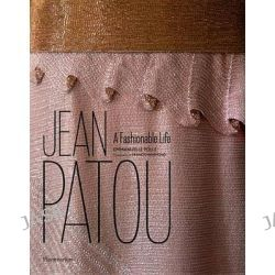 Jean Patou, A Fashionable Life by Emmanuelle Polle, 9782080201522.