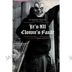 It's All Clown's Fault, Slipknot and Beyond by Shawn Crahan, 9781471137525.