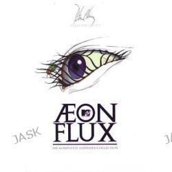 Filme: Aeon Flux - Die komplette Serie  von Denise Poirier