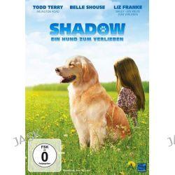 Filme: Shadow - Ein Hund zum Verlieben  von Steve Franke mit Belle Shouse,Todd Terry,Liz Franke,Mark Hanson,Juli Erickson
