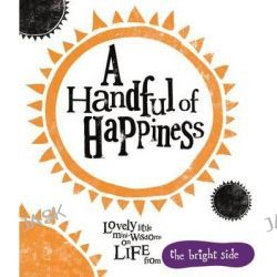 A Handful of Happiness, Bright Side by Rachel Bright, 9781848776364.