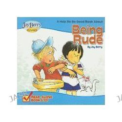 A Help Me Be Good Book about Being Rude [With CD (Audio)], Help Me Be Good by Joy Berry, 9781605771212.