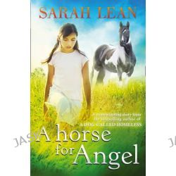 A Horse for Angel by Sarah Lean, 9780007455058.