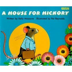 A House for Hickory by Kelly Mazzone, 9781572550278.