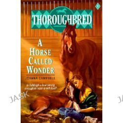 A Horse Called Wonder, Thoroughbred Series by Joanna Campbell, 9780061061202.