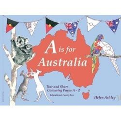 A is for Australia, A Tear and Share Colouring book by Helen Ashley, 9780987185402.