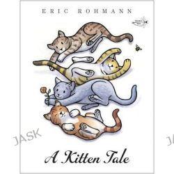 A Kitten Tale by Eric Rohmann, 9780307977748.