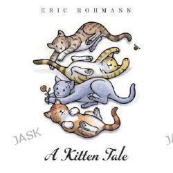 A Kitten Tale by Eric Rohmann, 9780517709153.