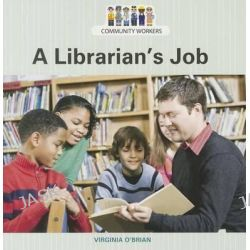 A Librarian's Job, Community Workers (Cavendish Square) by Virginia O'Brian, 9781627123587.