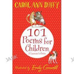 A Laureate's Choice, 101 Poems for Children Chosen by Carol Ann Duffy by Carol Ann Duffy, 9781447220268.