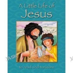 A Little Life of Jesus by Lois Rock, 9780745965673.