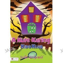 A Kute Karing Kids Klub by Joslin Fitzgerald, 9781632688019.
