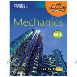 A Level Mathematics for Edexcel, Mechanics M2 by Brian Jefferson, 9780199117864.