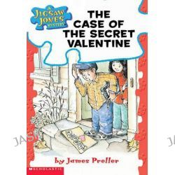 A Jigsaw Jones Mystery #3: The Case of the Secret Valentine, Case of the Secret Valentine, the by James Preller, 9780590691277.