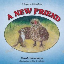 A New Friend by Carol Giacomucci, 9781627872225.