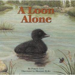 A Loon Alone by Pamela Love, 9780892725267.
