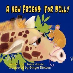 A New Friend for Dilly by Rene Jones, 9780982642306.