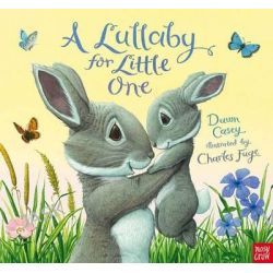 A Lullaby for Little One by Dawn Casey, 9780857633392.