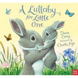 A Lullaby for Little One by Dawn Casey, 9780763676087.
