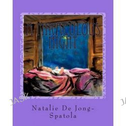 A Miraculous Night by Natalie De Jong-Spatola, 9781490315065.