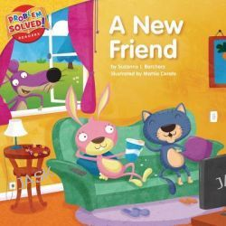 A New Friend, A Lesson on Friendship by Suzanne I Barchers, 9781937529123.