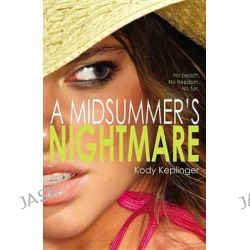 A Midsummer's Nightmare by Kody Keplinger, 9780316084215.